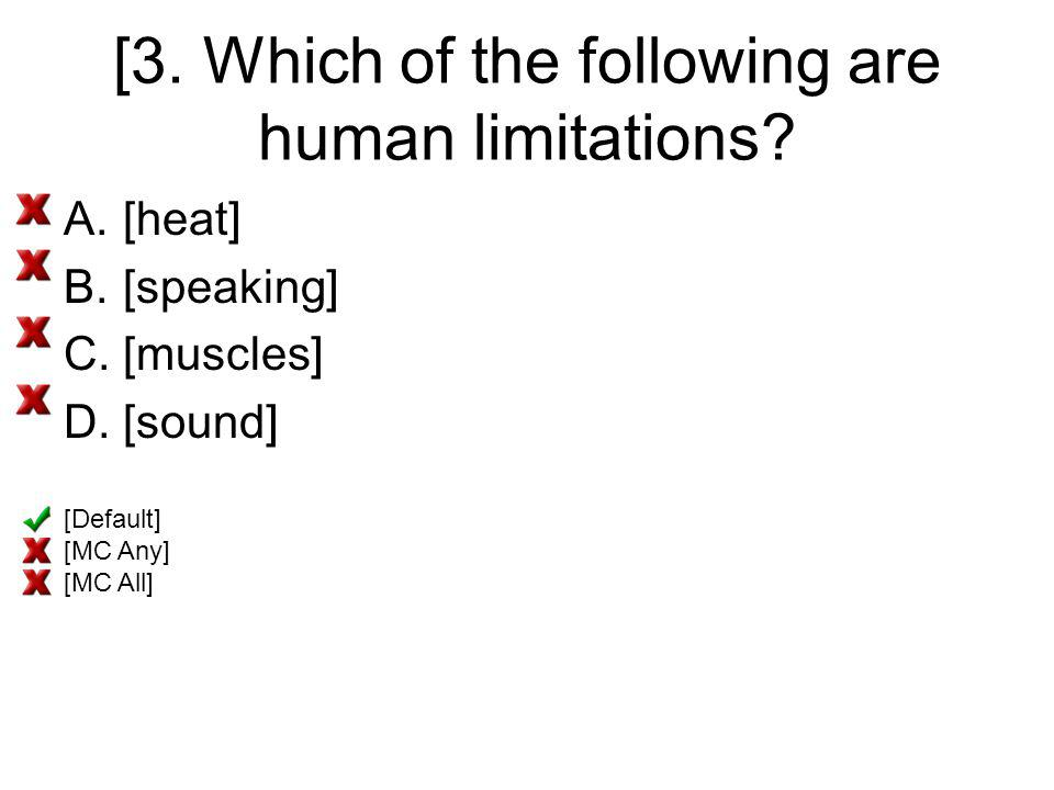 [3. Which of the following are human limitations